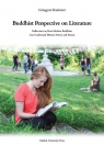 Buddhist Perspective on Literature. Reflection on How Modern Buddhists Can Kuśnierz Grzegorz