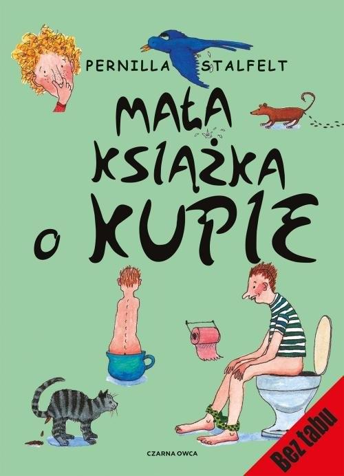 Mała książka o kupie Atalfelt Pernilla