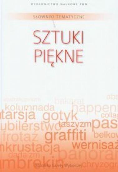 Słownik tematyczny. T.12 Sztuki piękne praca zbiorowa