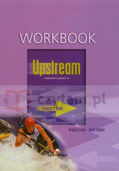 Upstream Proficiency Workbook Evans Virginia, Dooley Jenny