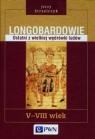 Longobardowie Ostatni z wielkiej wędrówki ludów V-VIII wiek Strzelczyk Jerzy
