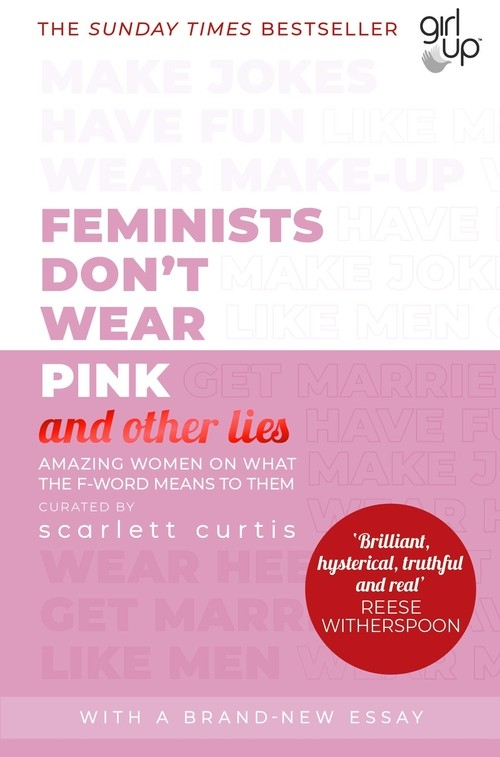 Feminists Don't Wear Pink (and other lies) Curtis Scarlett