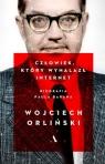 Człowiek który wynalazł internet. Biografia Paula Barana Orliński Wojciech