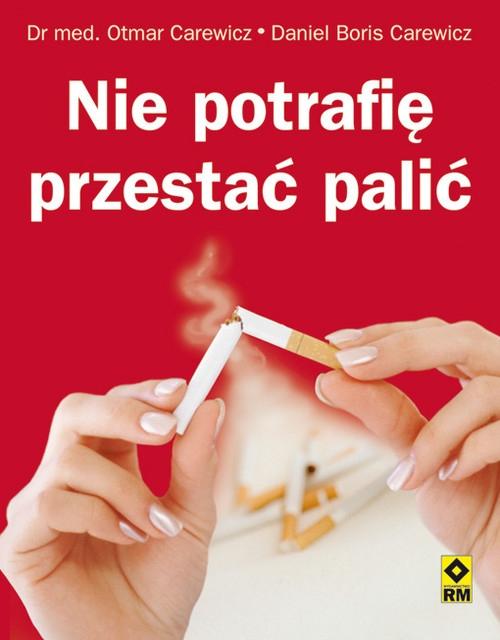 Nie potrafię przestać palić Carewicz Otmar, Carewicz Daniel Boris