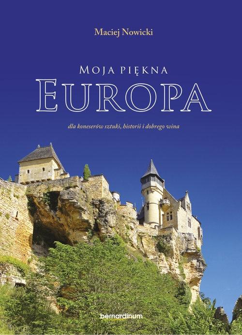 Moja piękna Europa Nowicki Maciej
