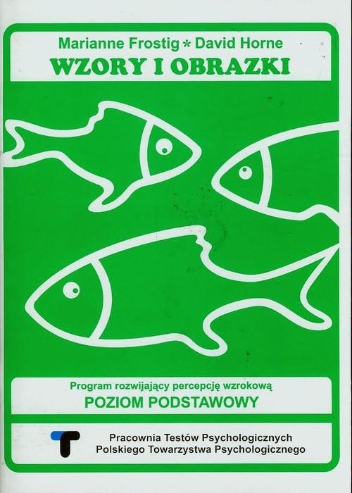 Wzory i obrazki Program rozwijający percepcję wzrokową zeszyt Frostig Marianne, Horne David