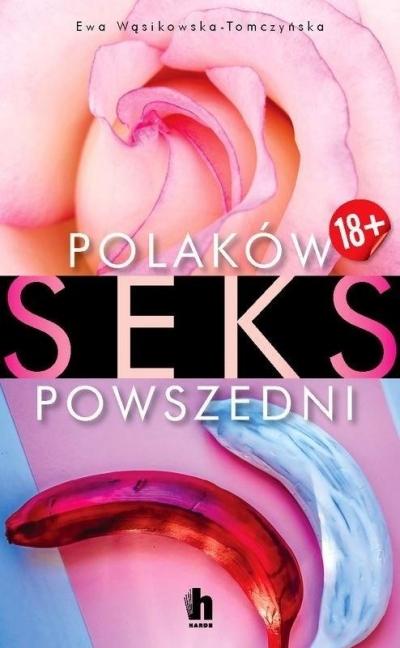 Polaków seks powszedni Wąsikowska-Tomczyńska Ewa