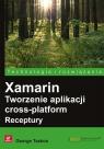 Xamarin Tworzenie aplikacji cross-platform Receptury Taskos George