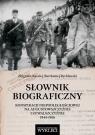 Słownik biograficzny konspiracji niepodległościowej na Augustowszczyźnie i Suwalszczyźnie 1944-1956