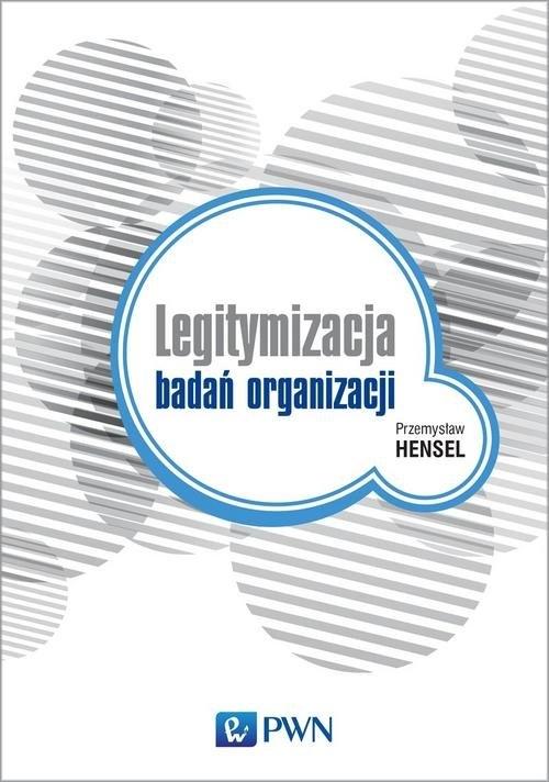 Legitymizacja badań organizacji Hensel Przemysław