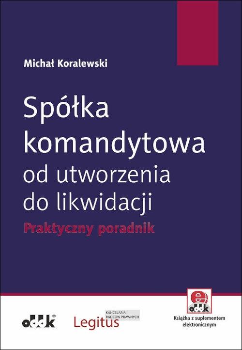 Spółka komandytowa od utworzenia do likwidacji. Koralewski Michał