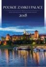 Kalendarz 2018 Wieloplanszowy Polskie Zamki i...