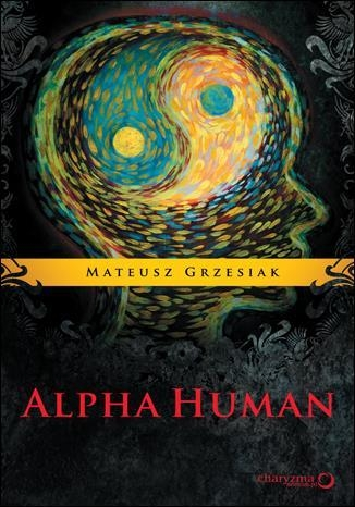 Alpha Human Grzesiak Mateusz
