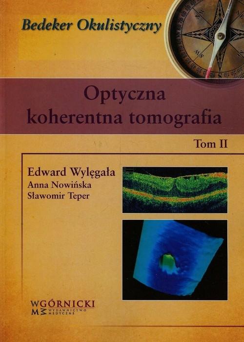 Optyczna koherentna tomografia Tom 2 Wylęgała Edward, Nowińska Anna, Teper Sławomir