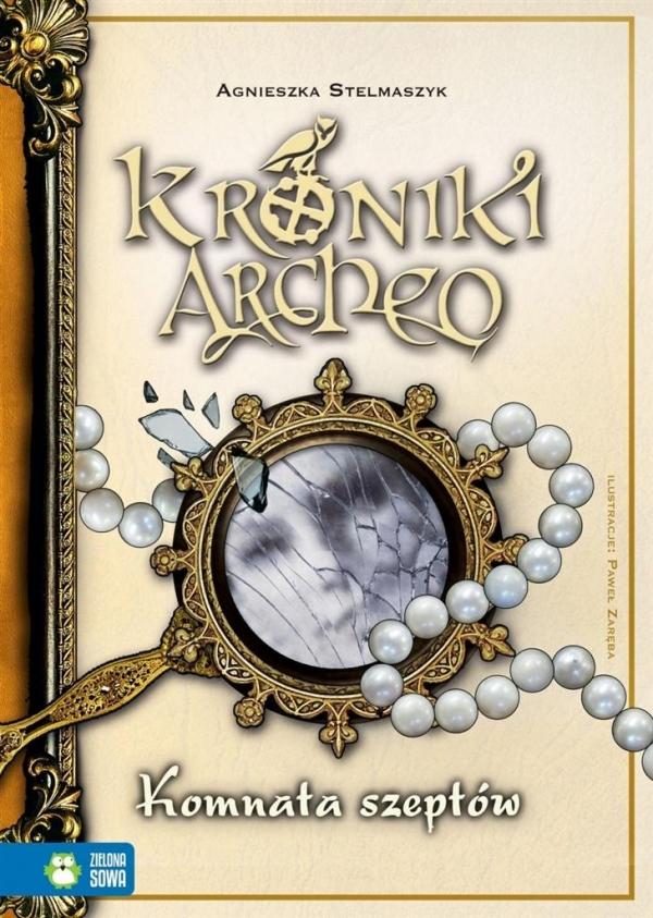 Kroniki Archeo. Komnata szeptów Stelmaszyk Agnieszka
