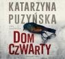 Dom czwarty  (Audiobook) Puzyńska Katarzyna