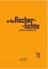 Performatywność Fischer-Lichte Erika