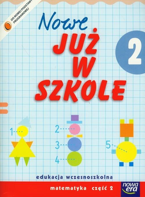 Nowe już w szkole 2 Matematyka Część 2 Bielenica Krystyna, Bura Maria, Kwil Małgorzata
