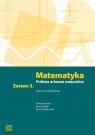 Matematyka LO Próbne arkusze maturalne z.3 ZP Tomasz Szwed, Ilona Hajduk, Piotr Pawlikowski