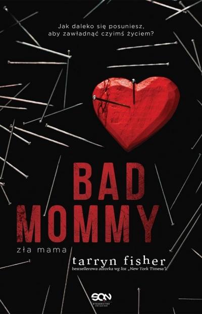 Bad Mommy. Zła mama Tarryn Fisher