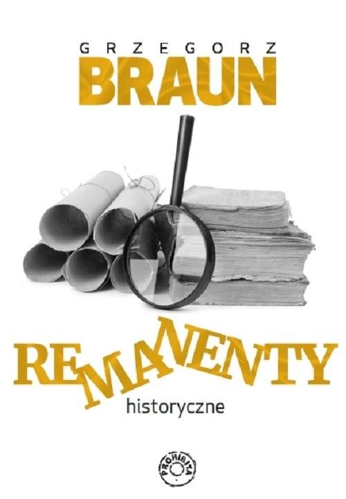 Remanenty historyczne Braun Grzegorz