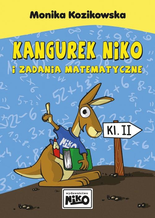 Kangurek NIKO i zadania matematyczne dla klasy II Kozikowska Monika