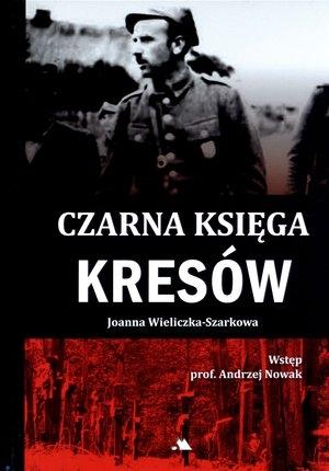 Czarna księga Kresów Wieliczka-Szarkowa Joanna