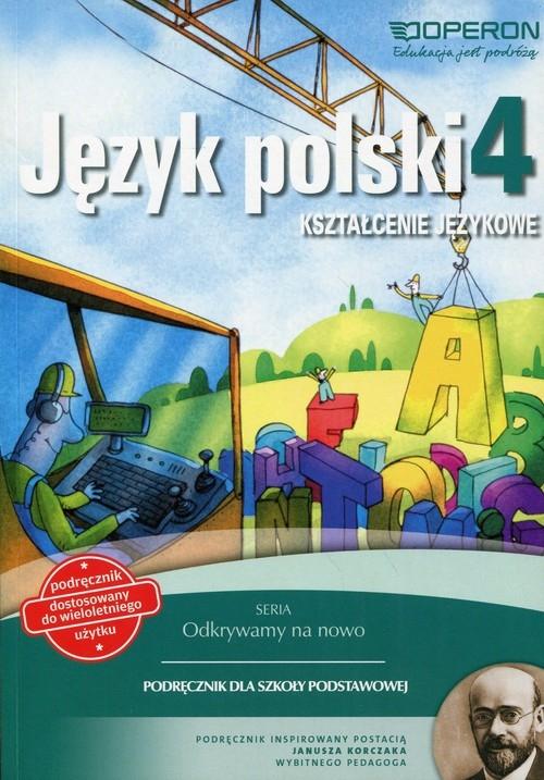 Odkrywamy na nowo Język polski 4 Podręcznik wieloletni Kształcenie językowe Białek Małgorzata