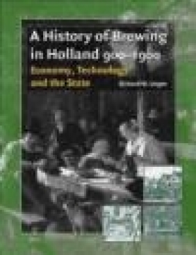 History Of Brewing In Holland 900-1900 Richard W. Unger, R Unger