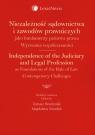 Niezależność sądownictwa i zawodów prawniczych jako fundamenty państwa
