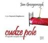 Cudze pole Przypadki księdza Grosera  (Audiobook) Grzegorczyk Jan