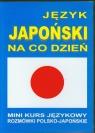 Język japoński na co dzień + 2 CD Mini kurs językowy. Rozmówki polsko