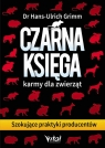 Czarna księga karmy dla zwierząt Szokujące praktyki producentów Grimm Hans-Ulrich