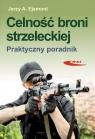 Celność broni strzeleckiej Praktyczny poradnik