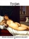 Tycjan. Wielka kolekcja sławnych malarzy. Tom 4