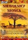 Niewolnicy słońca (audiobook) Ossendowski Antoni Ferdynand