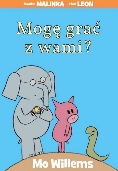 Świnka Malinka i słoń Leon Mo Willems