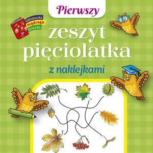 Pierwszy zeszyt pięciolatka z naklejkami. Biblioteczka mądrego dziecka Anna Wiśniewska