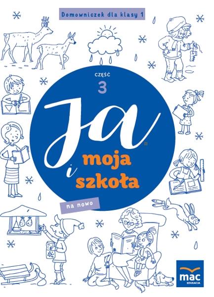 Ja i Moja Szkoła na nowo. Domowniczek klasa 1, część 3 Jolanta Faliszewska