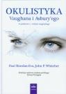 Okulistyka Vaughana i Asbury'ego na podstawie 17 wydania oryginalnego Riordan-Eva Paul, Whitcher John P.