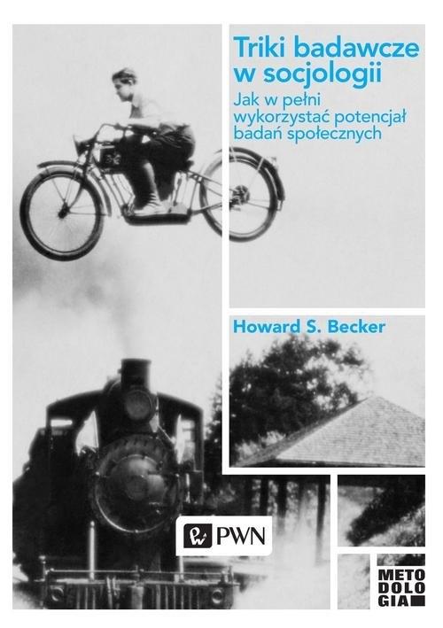 Triki badawcze w socjologii Becker Howard S.