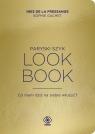 Paryski szyk Look Book Co mam dziś na siebie włożyć? Fressange Ines, Gachet Sophie