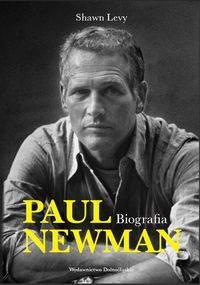 Paul Newman Biografia Levy Shawn