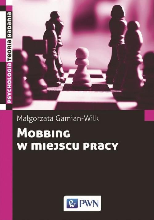 Mobbing w miejscu pracy Gamian-Wilk Małgorzata