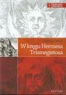 W kręgu Hermesa Trismegistosa Rozważania na temat genezy mitu i kultu Banek Kazimierz