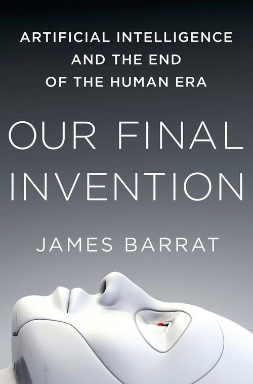 Our Final Invention Barrat James