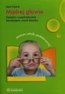Mądrej głowie Zadania wszechstronnie rozwijające umysł dziecka