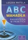 ABC wahadła Radiestezja w praktyce