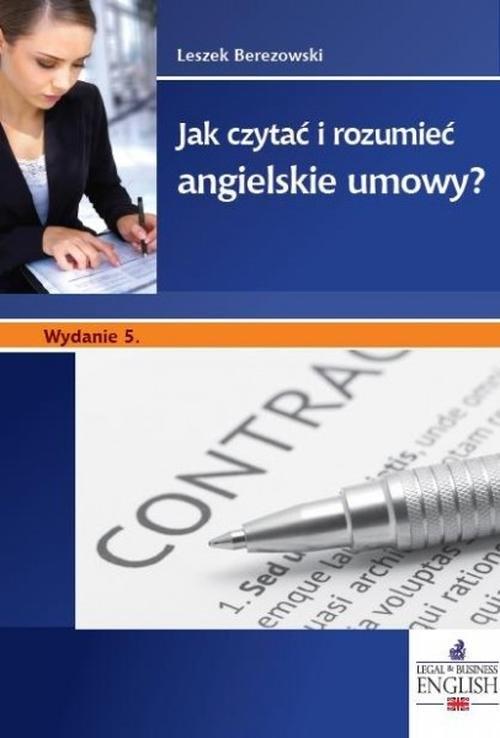 Jak czytać i rozumieć angielskie umowy Berezowski Leszek