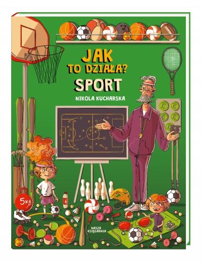 Jak to działa? Sport Joanna Kończak, Katarzyna Piętka, Nikola Kucharska